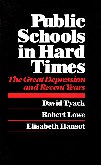 Cover: Public Schools in Hard Times: The Great Depression and Recent Years, from Harvard University Press