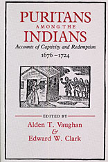 Cover: Puritans among the Indians: Accounts of Captivity and Redemption, 1676–1724