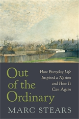 Cover: Out of the Ordinary: How Everyday Life Inspired a Nation and How It Can Again