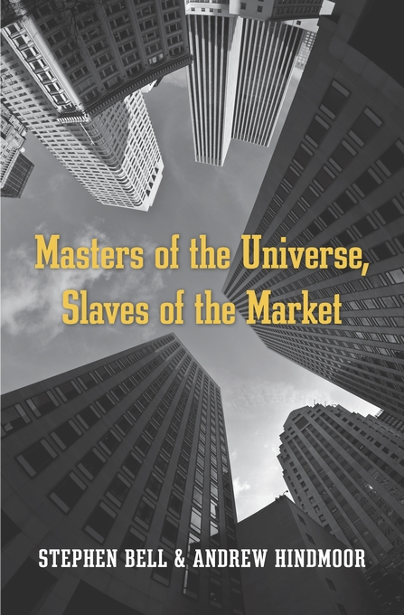 Cover: Masters of the Universe, Slaves of the Market, from Harvard University Press