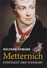 Cover: Metternich: Strategist and Visionary