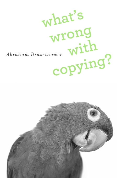 Cover: What's Wrong with Copying?, from Harvard University Press