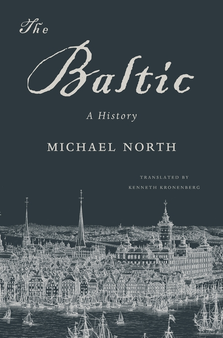 Cover: The Baltic: A History, from Harvard University Press