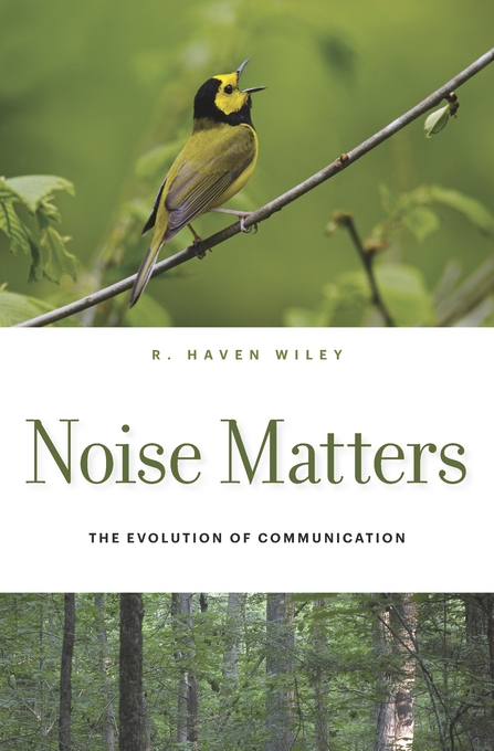 Cover: Noise Matters: The Evolution of Communication, from Harvard University Press