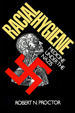Cover: Racial Hygiene: Medicine Under the Nazis