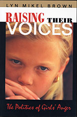 Cover: Raising Their Voices: The Politics of Girls' Anger