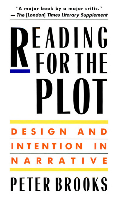 Cover: Reading for the Plot: Design and Intention in Narrative, from Harvard University Press
