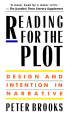 Cover: Reading for the Plot: Design and Intention in Narrative