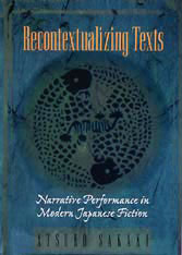 Cover: Recontextualizing Texts: Narrative Performance in Modern Japanese Fiction
