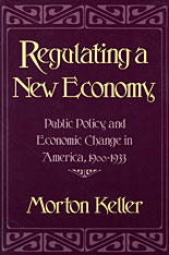 Cover: Regulating a New Economy: Public Policy and Economic Change in America, 1900–1933