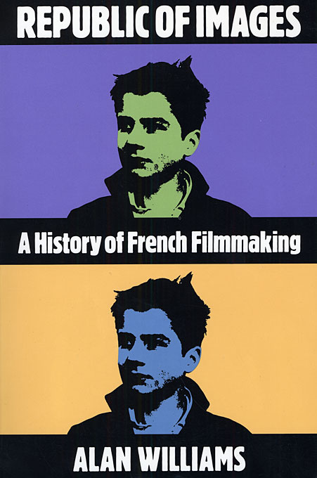 Cover: Republic of Images: A History of French Filmmaking, from Harvard University Press