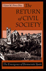Cover: The Return of Civil Society: The Emergence of Democratic Spain