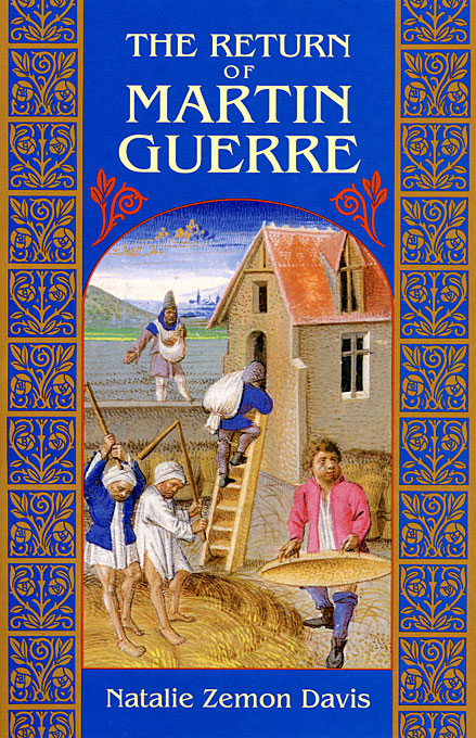Cover: The Return of Martin Guerre, by Natalie Zemon Davis, from Harvard University Press