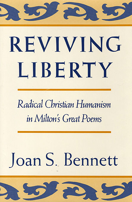 Cover: Reviving Liberty: Radical Christian Humanism in Milton's Great Poems, from Harvard University Press