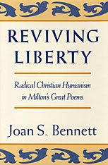 Cover: Reviving Liberty: Radical Christian Humanism in Milton's Great Poems
