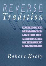 Cover: Reverse Tradition: Postmodern Fictions and the Nineteenth Century Novel