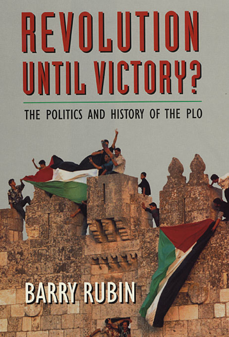 Cover: Revolution Until Victory?: The Politics and History of the PLO, from Harvard University Press