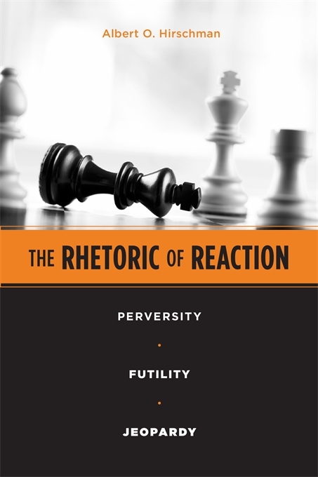 Cover: The Rhetoric of Reaction: Perversity, Futility, Jeopardy, from Harvard University Press