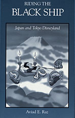 Cover: Riding the Black Ship: Japan and Tokyo Disneyland