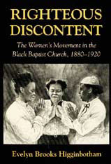 Cover: Righteous Discontent: The Women's Movement in the Black Baptist Church, 1880–1920