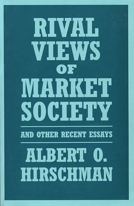 Cover: Rival Views of Market Society and Other Recent Essays, from Harvard University Press