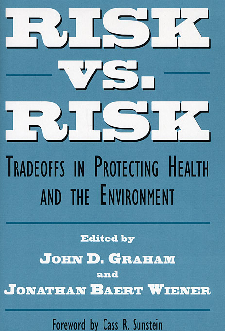 Cover: Risk vs. Risk: Tradeoffs in Protecting Health and the Environment, from Harvard University Press