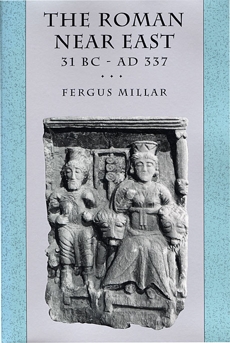 Cover: The Roman Near East: 31 BC–AD 337, from Harvard University Press