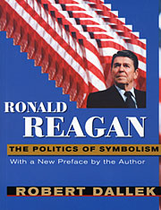 Cover: Ronald Reagan: The Politics of Symbolism, With a New Preface