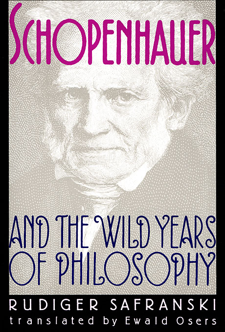 Cover: Schopenhauer and the Wild Years of Philosophy, from Harvard University Press