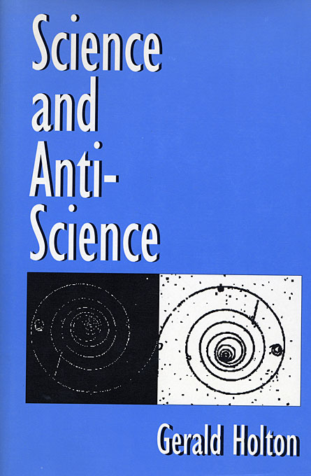 Cover: Science and Anti-Science, from Harvard University Press