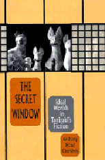 Cover: The Secret Window: Ideal Worlds in Tanizaki's Fiction