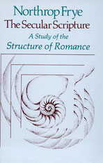 Cover: The Secular Scripture: A Study of the Structure of Romance
