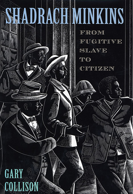 Cover: Shadrach Minkins: From Fugitive Slave to Citizen, from Harvard University Press