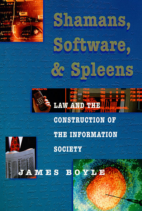 Cover: Shamans, Software, and Spleens: Law and the Construction of the Information Society, from Harvard University Press