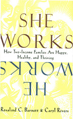 Cover: She Works/He Works: How Two-Income Families Are Happy, Healthy, and Thriving