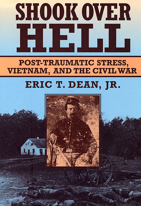 Cover: Shook over Hell: Post-Traumatic Stress, Vietnam, and the Civil War, from Harvard University Press