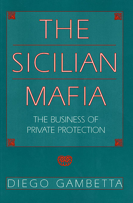 Cover: The Sicilian Mafia: The Business of Private Protection, from Harvard University Press