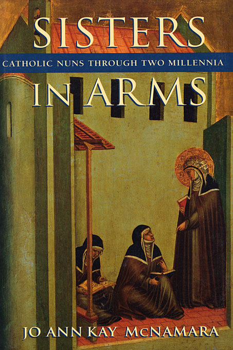 Cover: Sisters in Arms: Catholic Nuns through Two Millennia, from Harvard University Press