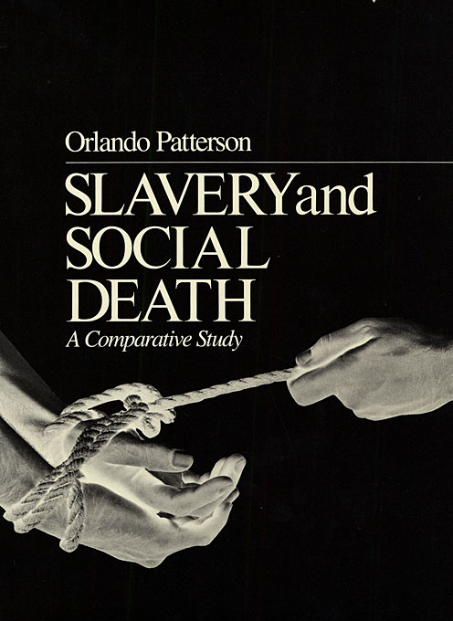 Cover: Slavery and Social Death: A Comparative Study, from Harvard University Press