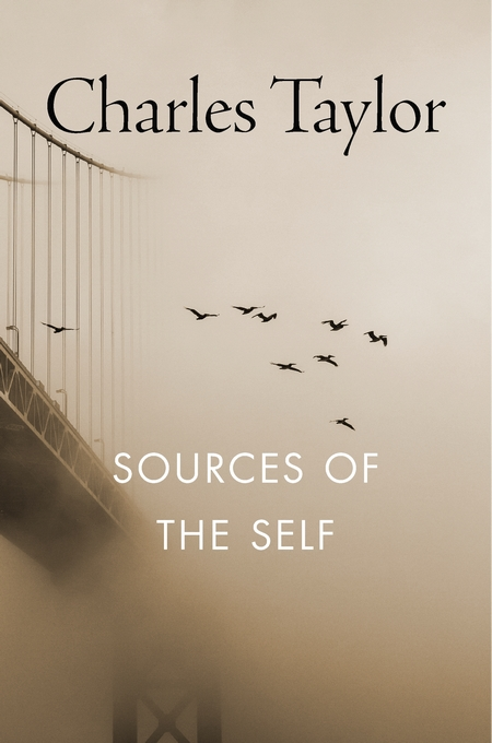 Cover: Sources of the Self: The Making of the Modern Identity, from Harvard University Press