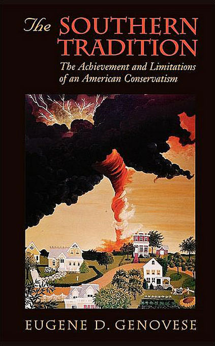 Cover: The Southern Tradition: The Achievement and Limitations of an American Conservatism, from Harvard University Press