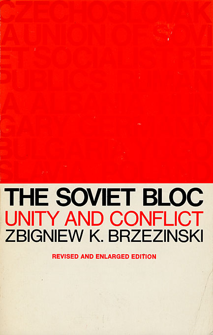 Cover: The Soviet Bloc: Unity and Conflict, Revised and Enlarged Edition, from Harvard University Press