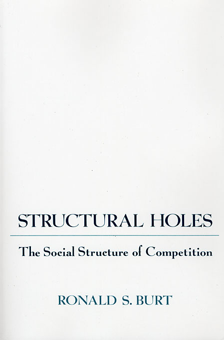 Cover: Structural Holes: The Social Structure of Competition, from Harvard University Press