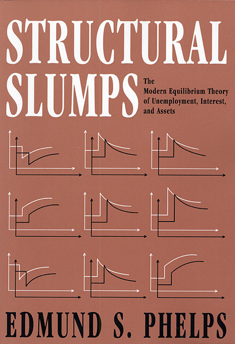 Cover: Structural Slumps: The Modern Equilibrium Theory of Unemployment, Interest, and Assets, from Harvard University Press