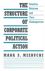 Cover: The Structure of Corporate Political Action: Interfirm Relations and Their Consequences