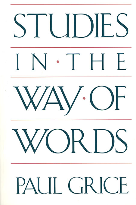 Cover: Studies in the Way of Words, from Harvard University Press