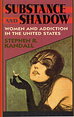 Cover: Substance and Shadow: Women and Addiction in the United States