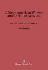 Cover: African American Women and Christian Activism: New York's Black YWCA, 1905-1945