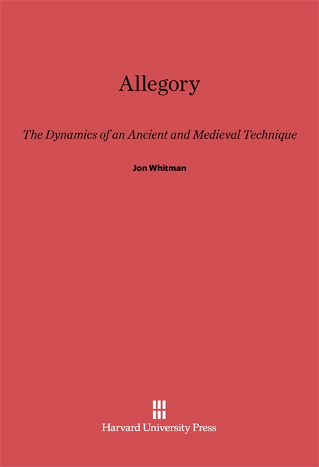 Cover: Allegory: The Dynamics of an Ancient and Medieval Technique, from Harvard University Press