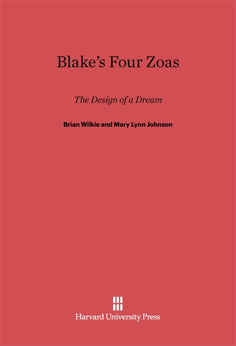 Cover: Blake's Four Zoas: The Design of a Dream, from Harvard University Press